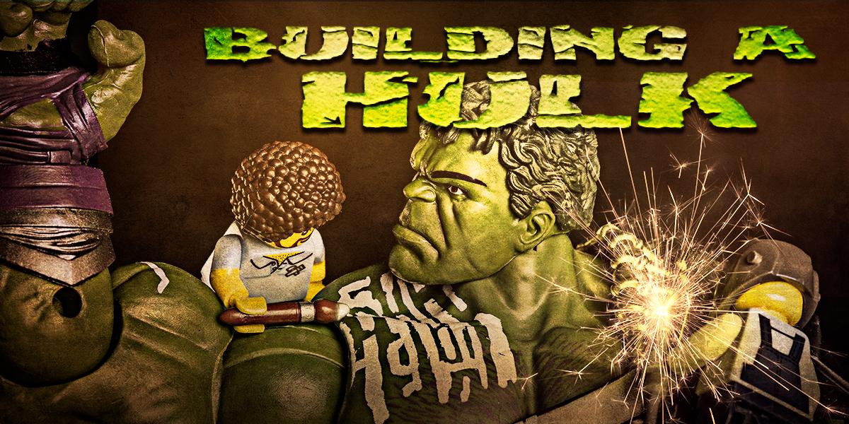 Building A Hulk