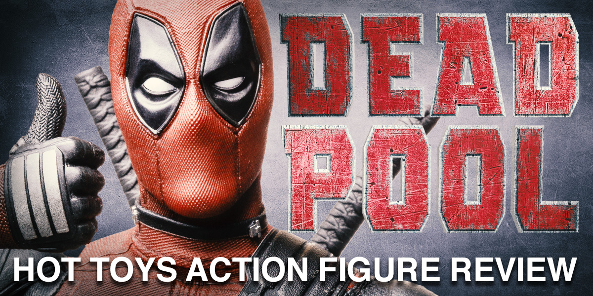 Hot Toys Deadpool:  A Review