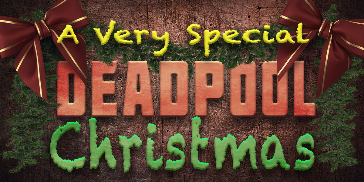 A Very Special Deadpool Christmas